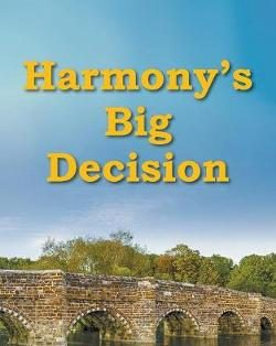 Harmony's Big Decision